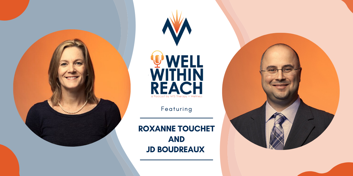 The MTS Well Within Reach Podcast: Featuring Roxanne Touchet