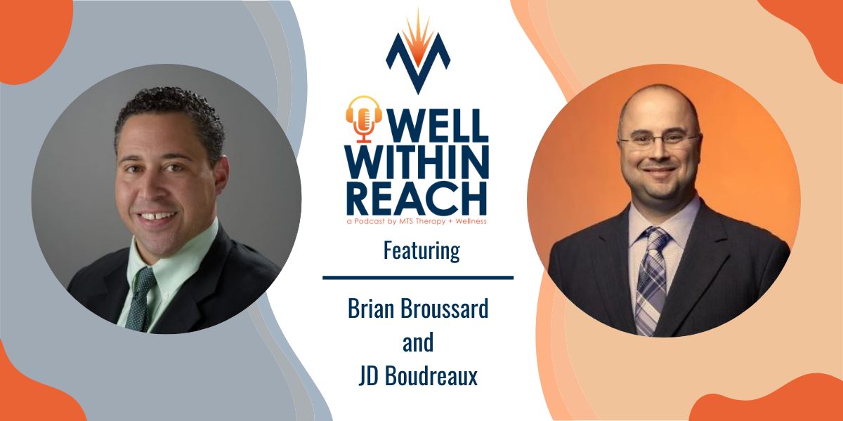 The MTS Well Within Reach Podcast: Featuring Brian Broussard