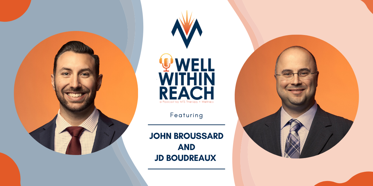 The MTS Well Within Reach Podcast: Featuring John Broussard
